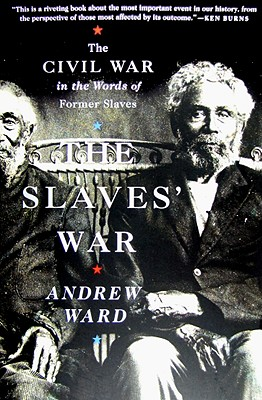 The Slaves' War By Ward, Andrew